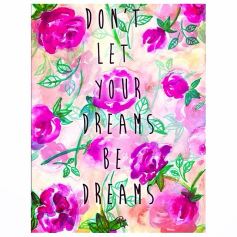 Dont Let your dreams be dreams
