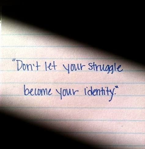 dgad dont let your struggle becoe your identity.jpg